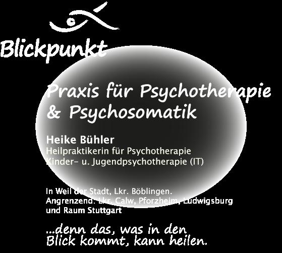 Praxis für Psychotherapie EMDR & Hypnose Heike Bühler Integrative Kinder- u. Jugendtherapeutin (HP) In Weil der Stadt, Lkr. Böblingen. Angrenzend: Lkr. Calw, Pforzheim, Ludwigsburg und Raum Stuttgart